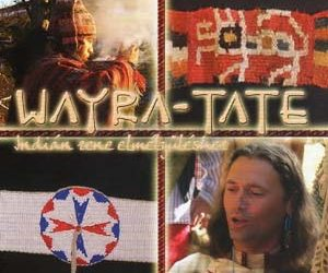 Wayra-Tate – Indián Zene elmélyüléshez (2010)